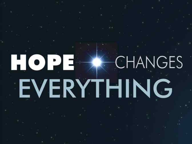 2018: A YEAR FOR HOPE!  (closing post)